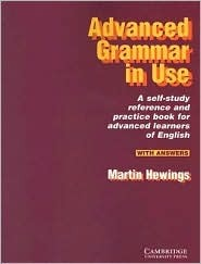 Advanced Grammar in Use: A Self-Study Reference and Practice Book for Advanced Learners of English