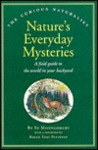 Nature's Everyday Mysteries: A Field Guide to the World in Your Backyard