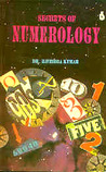 Secrets of Numerology: A Complete Guide for the Layman to Know th Past, Present and Future