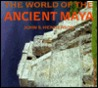 The World of the Ancient Maya by John S. Henderson
