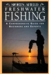 Sports Afield Freshwater Fishing: A Comprehensive Guide for Beginners and Experts
