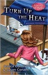 Turn Up the Heat (A Gourmet Girl Mystery, #3)