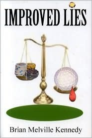 Improved Lies by Brian M. Kennedy