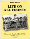 Life on All Fronts: Women in the First World War