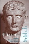 Presence: The Inherence of the Prototype Within Images And Other Objects (Histories of Vision) (Histories of Vision) (Histories of Vision)
