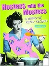 Hostess with the Mostest: A Galaxy of Retro Recipes