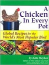 A Chicken in Every Pot: Global Recipes for the World's Most Popular Bird