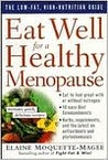 Eat Well for a Healthy Menopause: The Low-Fat, High Nutrition Guide