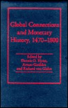 Global Connections and Monetary History, 1470-1800