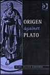 Origen Against Plato (Ashgate Studies in Philosophy & Theology in Late Antiquity) (Ashgate Studies in Philosophy & Theology in Late Antiquity) (Ashgate ... in Philosophy & Theology in Late Antiquity)