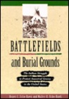 Battlefields and Burial Grounds: The Indian Struggle to Protect Ancestral Graves in the United States