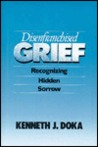 Disenfranchised Grief: Recognizing Hidden Sorrow