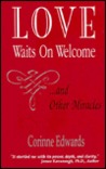 Love Waits on Welcome: And Other Miracles