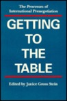 Getting To The Table: The Processes Of International Prenegotiation