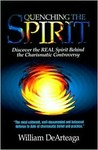 Quenching The Spirit: Discover the real Spirit behind the Charasmatic controversy