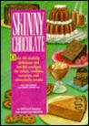 Skinny Chocolate: Over 100 Sinfully Delicious-Yet Low-Fat Recipes for Cakes, Cookies, Savories..
