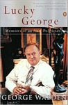 Lucky George: Memoirs Of An Anti Politician