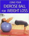 Using Your Exercise Ball for Weight-Loss