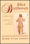 After Beethoven: Imperatives Of Originality In The Symphony