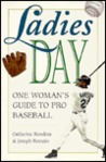 Ladies Day: A Woman's Guide to Pro Baseball