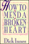 How to Mend a Broken Heart: 20 Active Ways to Healing