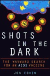 Shots in the Dark: The Wayward Search for an AIDS Vaccine