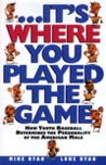 --It's Where You Played the Game: How Youth Baseball Determines the Personality of the American Male