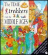 Time Trekkers: Middle Ages (Time Trekkers Visit The  )