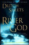 The River of God by Dutch Sheets