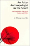 An Asian Anthropologist in the South: Field Experiences With Blacks, Indians, and Whites