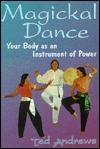Magickal Dance: Your Body as an Instrument of Power