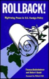 Rollback!: Right-wing Power in U.S. Foreign Policy