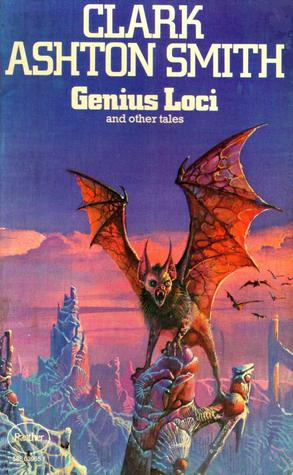 Genius Loci and Other Tales by Clark Ashton Smith
