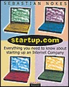 Startup.com: Everything You Need to Know about Starting Up an Internet Company