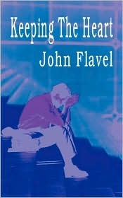 Keeping the Heart by John Flavel