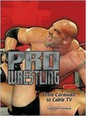 Pro Wrestling: From Carnivals to Cable TV