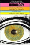 Iridology: How the Eyes Reveal Your Health and Your Personality