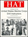 The Hat: A Salute To The United States Marine Corps Drill Instructors, Parris Island, South Carolina