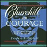Churchill on Courage: Timeless Wisdom on Persevering