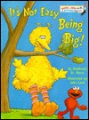 It's Not Easy Being Big! by Stephanie St. Pierre