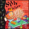 Silly Science by Shar Levine