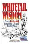 Whitetail Wisdom: A Proven 12-Step Guide to Scouting Less and Hunting More