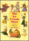 The Ice Cream Store by Dennis Lee