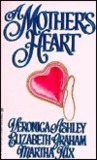 A Mother's Heart: Cassandra's Quest / The Best-Laid Plans / His Mother's Gauntlet