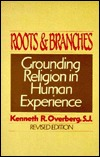 Roots & Branches: Grounding Religion in Human Experience