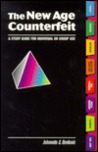 The New Age Counterfeit: A Study Guide for Individual or Group Use