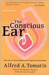 Conscious Ear by Alfred A. Tomatis