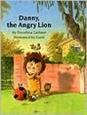 Danny, the Angry Lion