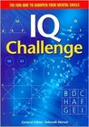 IQ Challenge: More Than 500 Visual, Verbal and Numerical Puzzles to Help Improve Your IQ