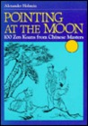 Pointing At The Moon: One Hundred Zen Koans From Chinese Masters
